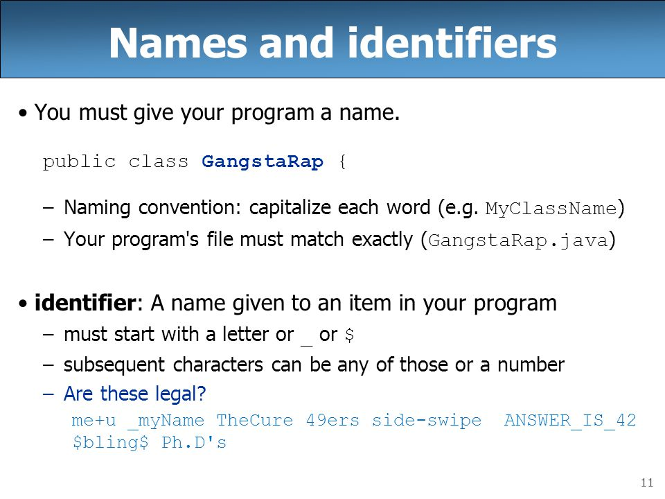 11 Names and identifiers You must give your program a name.