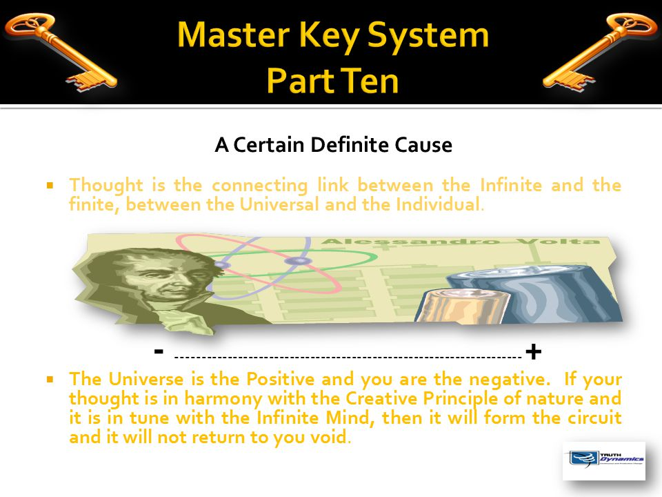 A Certain Definite Cause  Thought is the connecting link between the Infinite and the finite, between the Universal and the Individual.