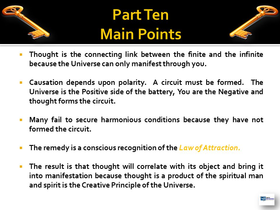  Thought is the connecting link between the finite and the infinite because the Universe can only manifest through you.