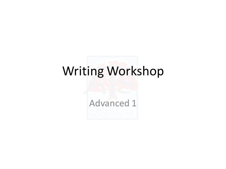 Writing Workshop Advanced 1