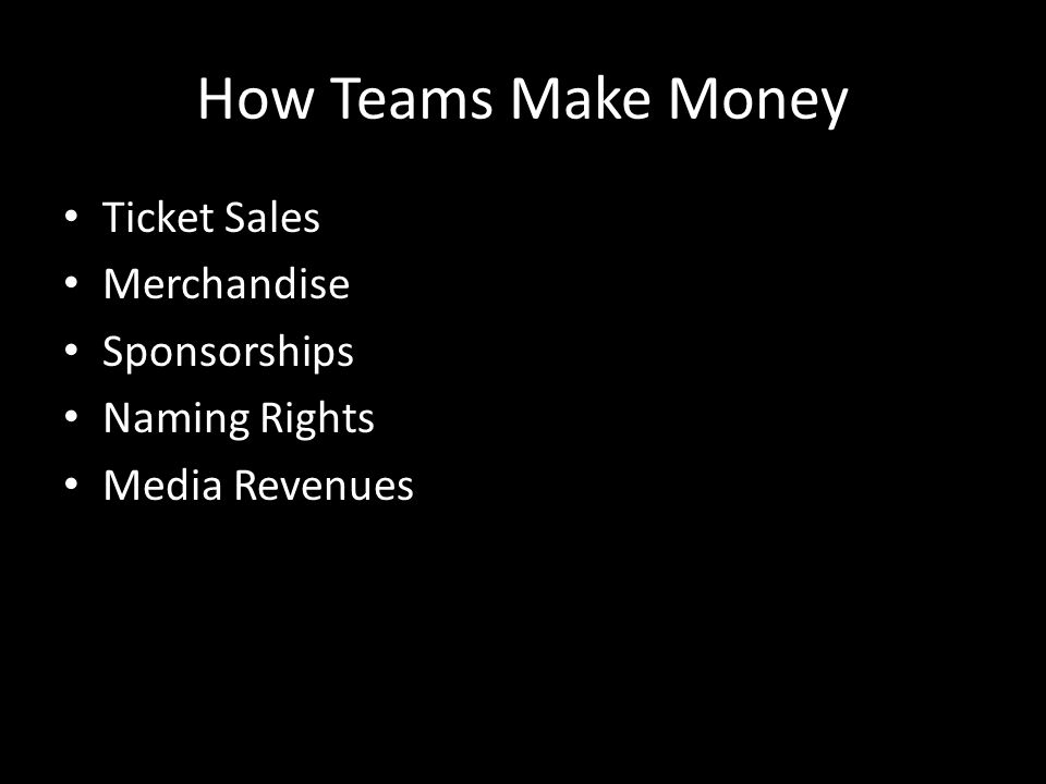 How Teams Make Money Ticket Sales Merchandise Sponsorships Naming Rights Media Revenues