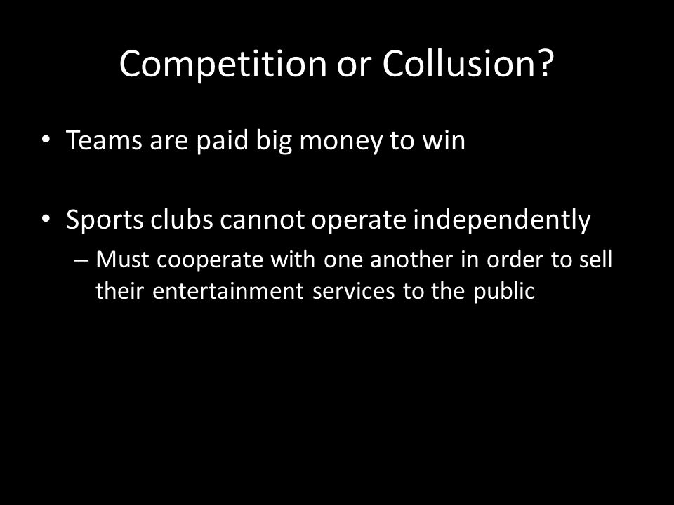 Competition or Collusion.