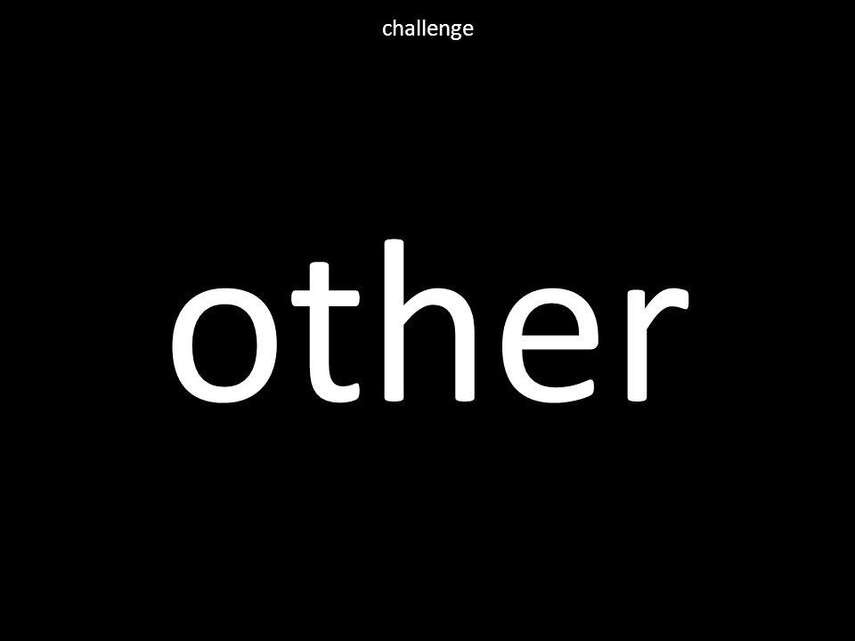 other challenge