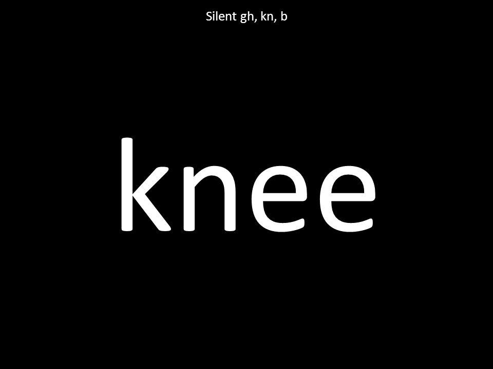 knee Silent gh, kn, b