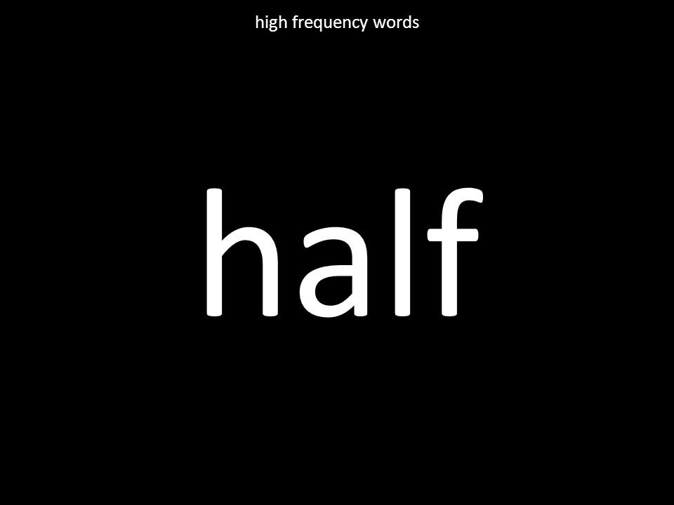 half high frequency words