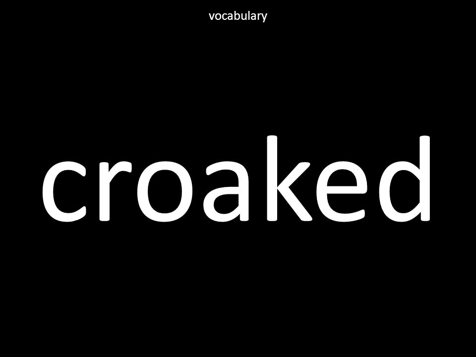 croaked vocabulary