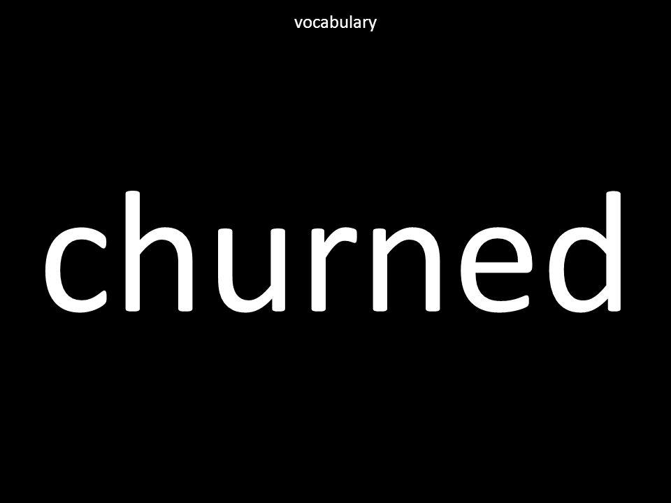 churned vocabulary