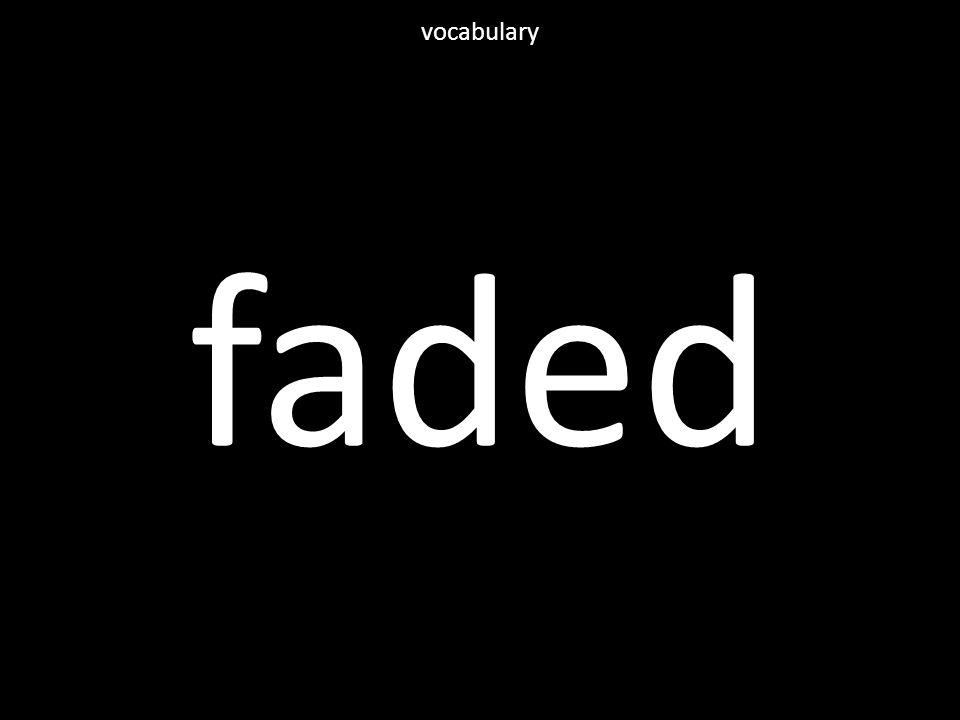 faded vocabulary