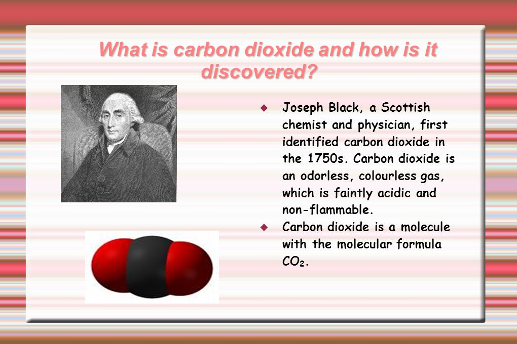 What is carbon dioxide and how is it discovered.