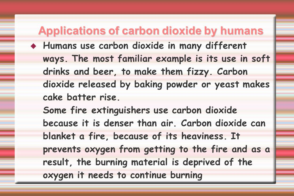The part carbon dioxide plays in environmental processes  Green plants convert carbon dioxide and water into food compounds, such as glucose, and oxygen.
