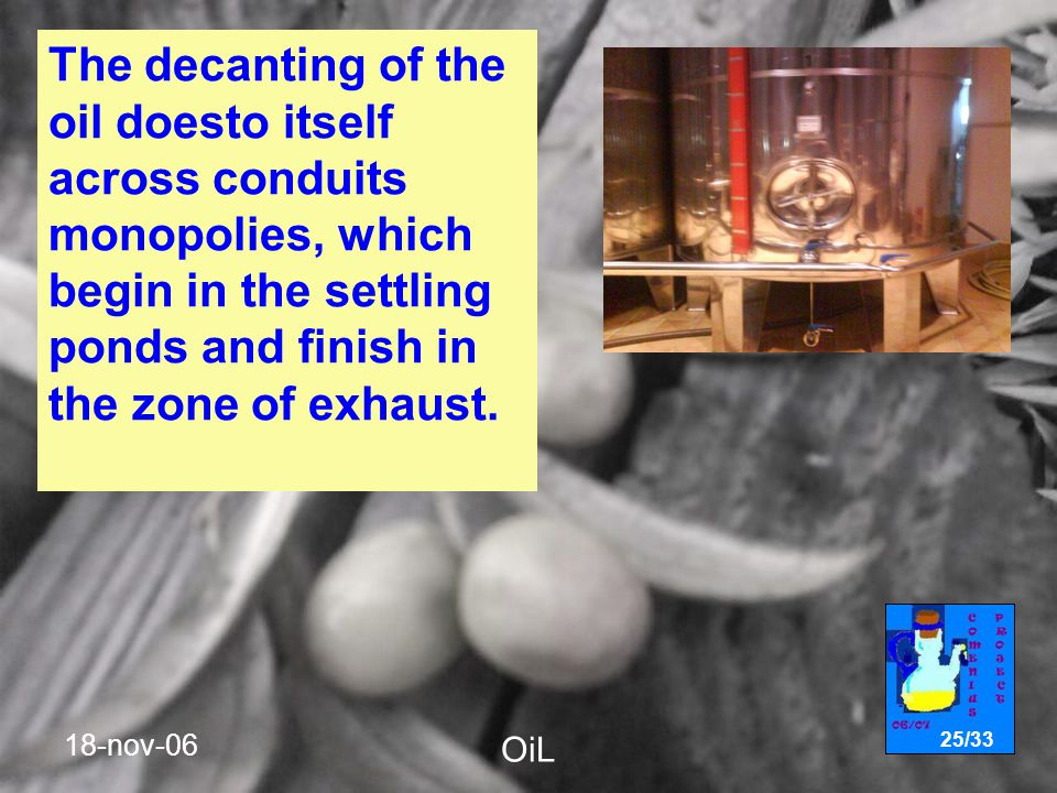 18-nov-06 OiL 25/33 The decanting of the oil doesto itself across conduits monopolies, which begin in the settling ponds and finish in the zone of exhaust.