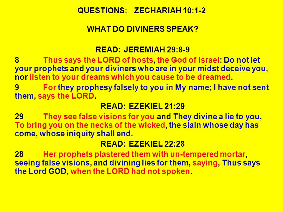 QUESTIONS:ZECHARIAH 10:1-2 WHAT DO DIVINERS SPEAK.