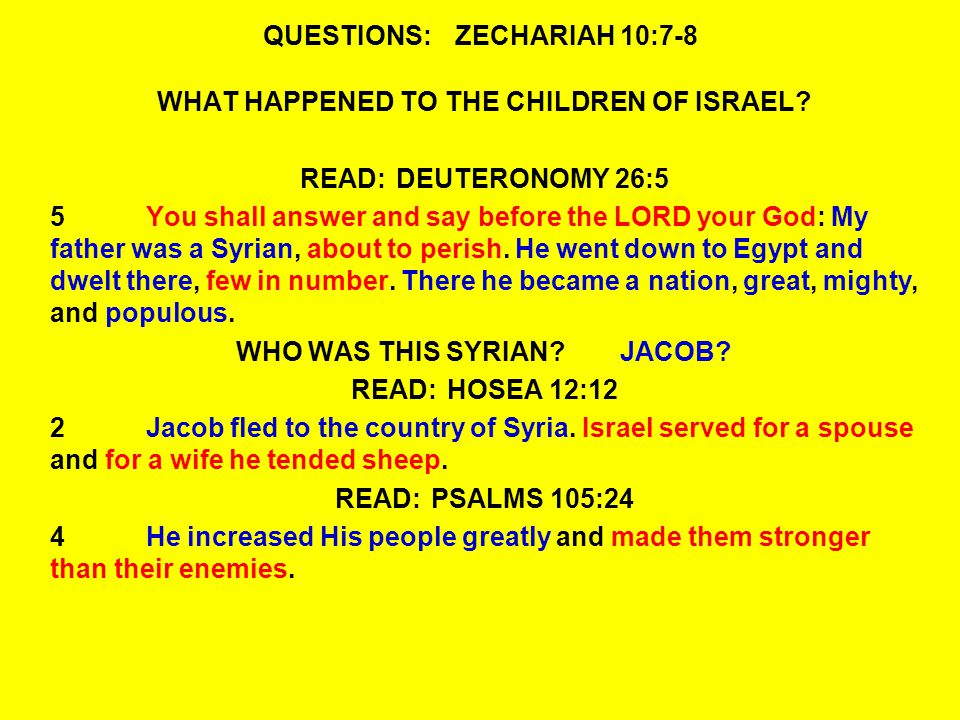 QUESTIONS:ZECHARIAH 10:7-8 WHAT HAPPENED TO THE CHILDREN OF ISRAEL.