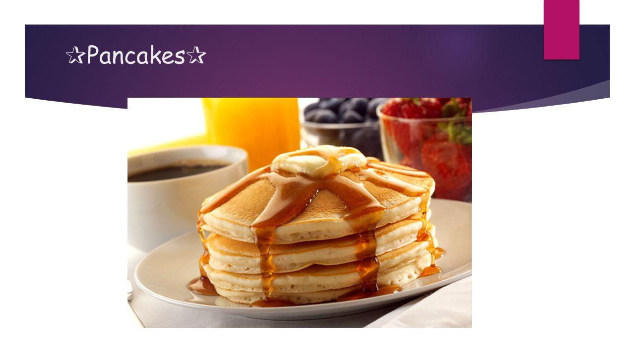 ✰ Pancakes ✰