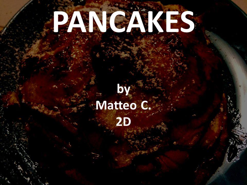 PANCAKES by Matteo C. 2D