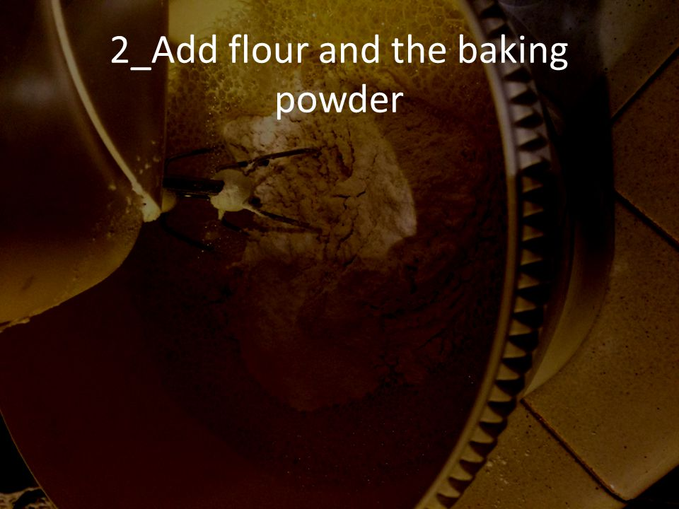 2_Add flour and the baking powder