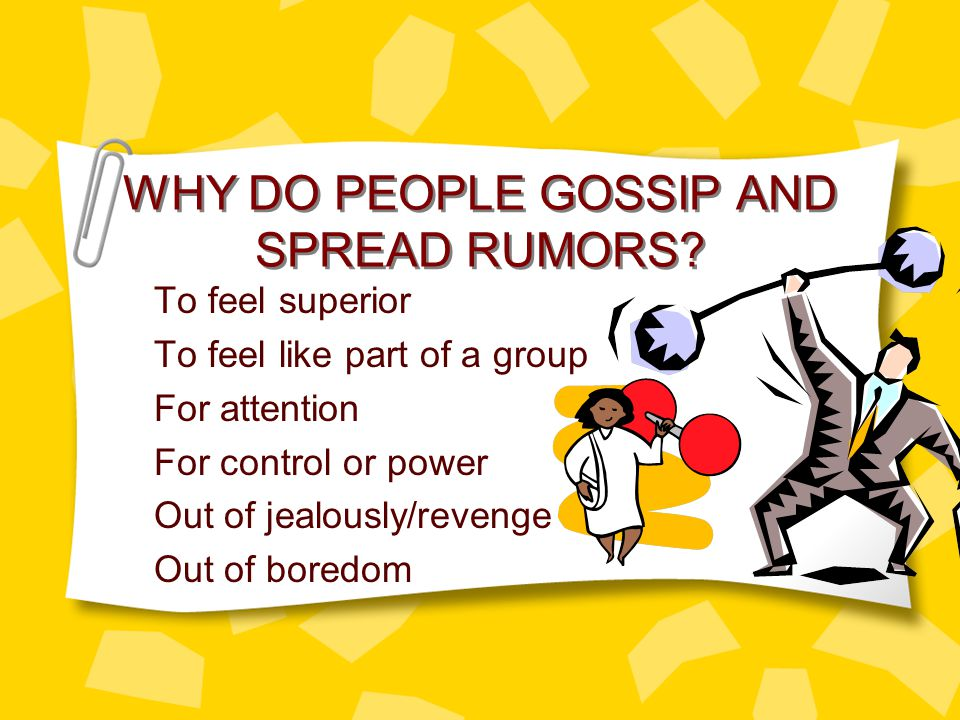 WHY DO PEOPLE GOSSIP AND SPREAD RUMORS.