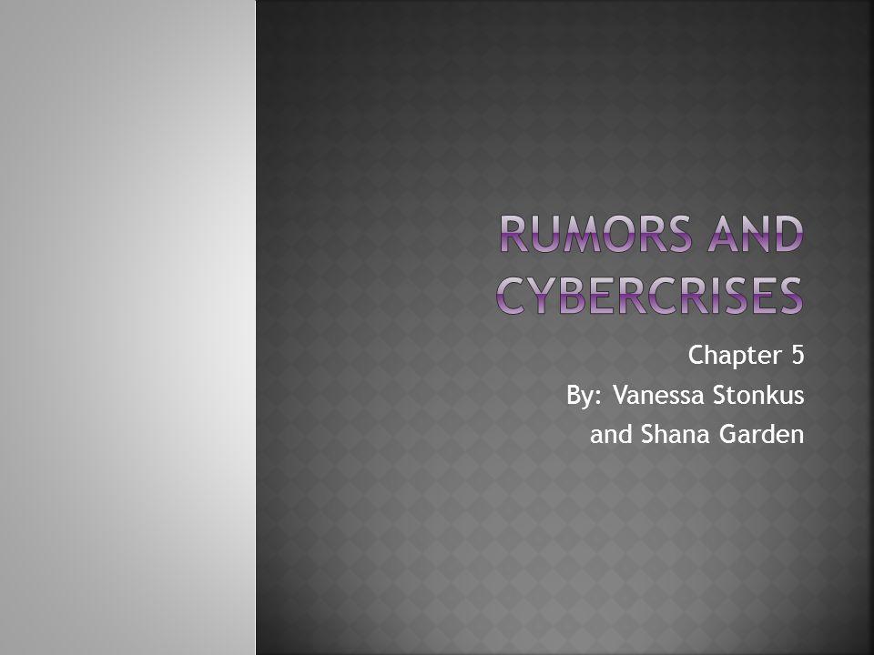 Chapter 5 By: Vanessa Stonkus and Shana Garden