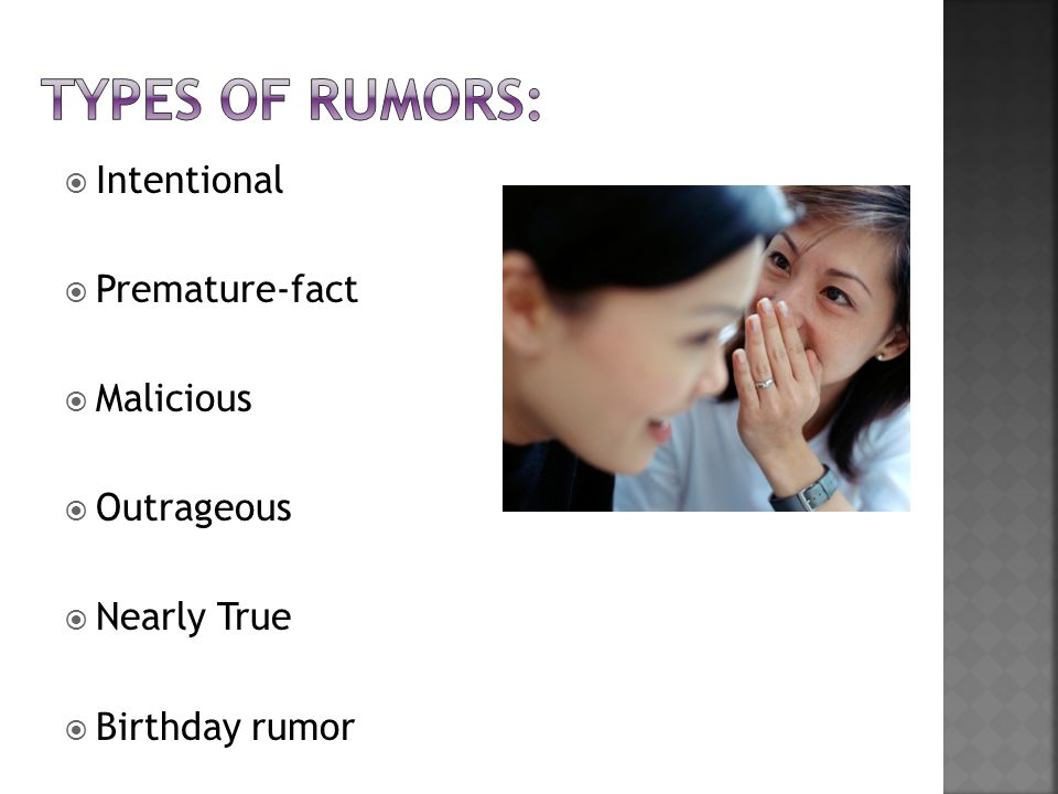  Intentional  Premature-fact  Malicious  Outrageous  Nearly True  Birthday rumor
