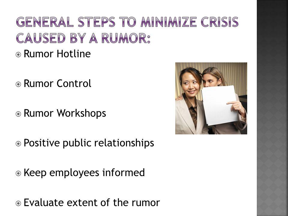  Rumor Hotline  Rumor Control  Rumor Workshops  Positive public relationships  Keep employees informed  Evaluate extent of the rumor