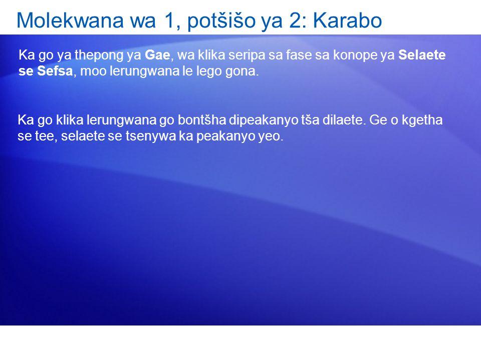 Molekwana wa 1, potšišo ya 2: Karabo Ka go ya thepong ya Gae, wa klika seripa sa fase sa konope ya Selaete se Sefsa, moo lerungwana le lego gona.