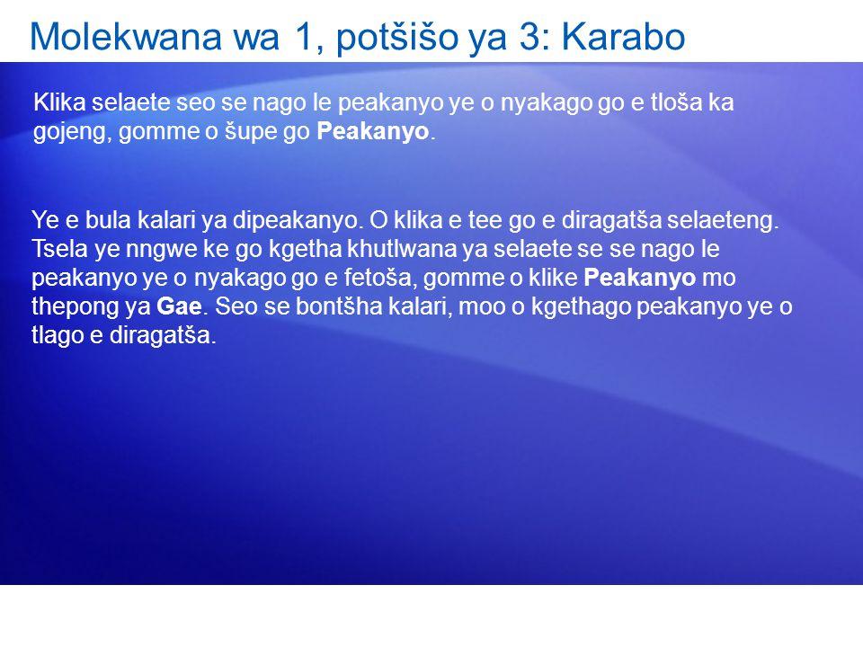 Molekwana wa 1, potšišo ya 3: Karabo Klika selaete seo se nago le peakanyo ye o nyakago go e tloša ka gojeng, gomme o šupe go Peakanyo.