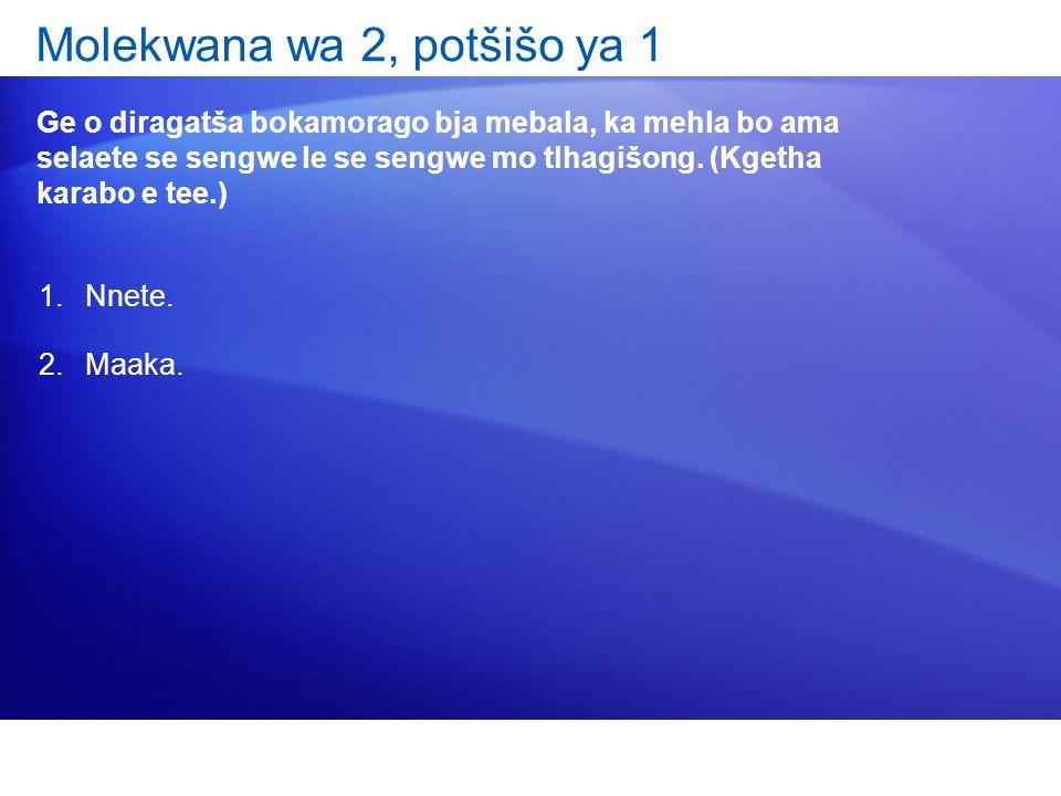 Molekwana wa 2, potšišo ya 1 Ge o diragatša bokamorago bja mebala, ka mehla bo ama selaete se sengwe le se sengwe mo tlhagišong.