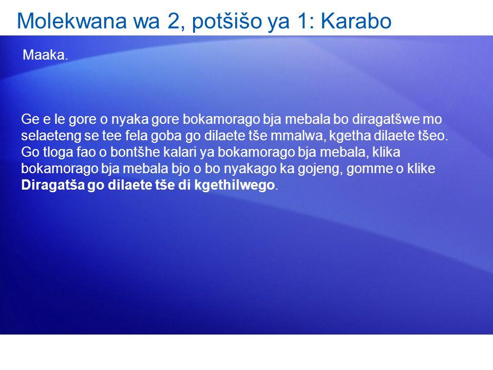 Molekwana wa 2, potšišo ya 1: Karabo Maaka.