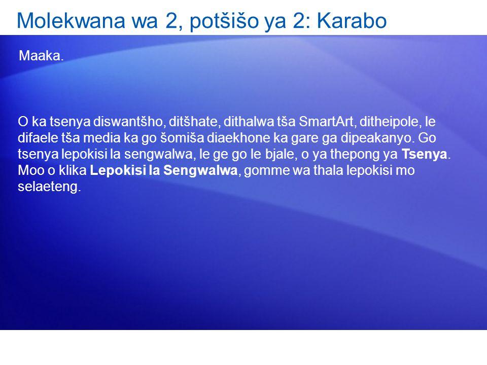 Molekwana wa 2, potšišo ya 2: Karabo Maaka.
