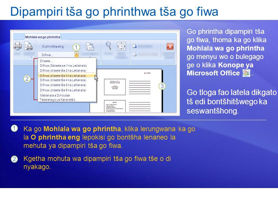 Dipampiri tša go phrinthwa tša go fiwa Go phrintha dipampiri tša go fiwa, thoma ka go klika Mohlala wa go phrintha go menyu wo o bulegago ge o klika Konope ya Microsoft Office.