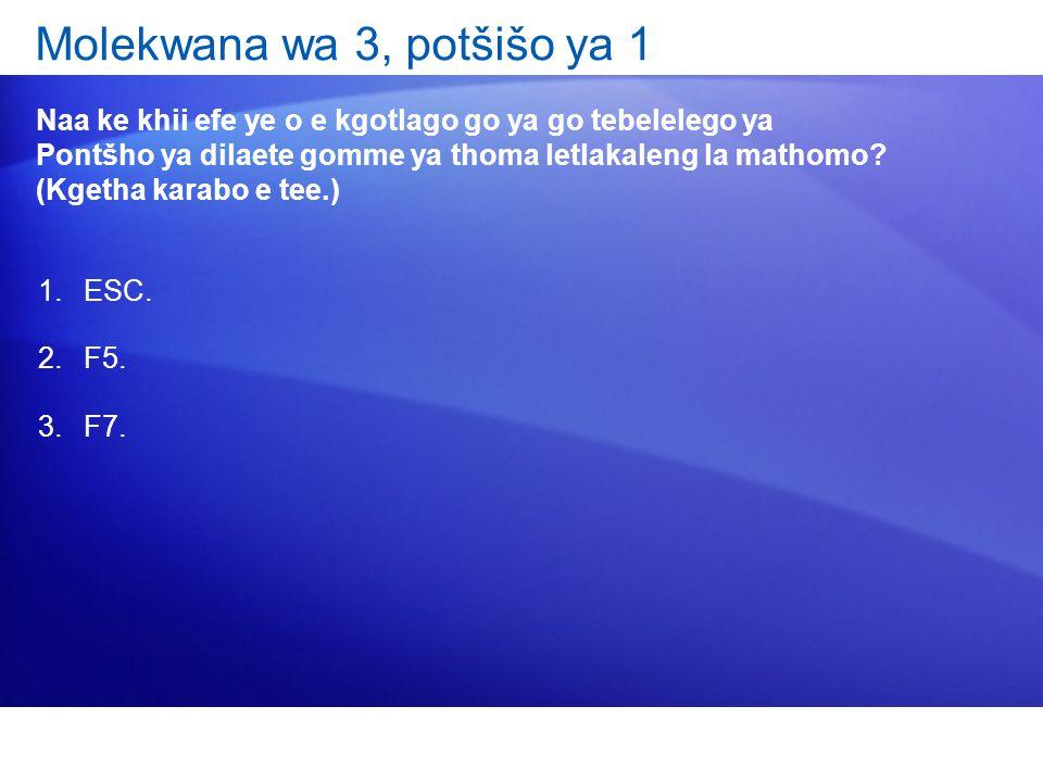 Molekwana wa 3, potšišo ya 1 Naa ke khii efe ye o e kgotlago go ya go tebelelego ya Pontšho ya dilaete gomme ya thoma letlakaleng la mathomo.