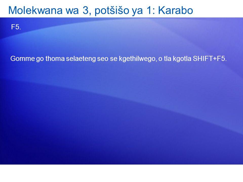 Molekwana wa 3, potšišo ya 1: Karabo F5.