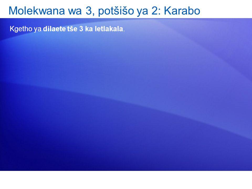 Molekwana wa 3, potšišo ya 2: Karabo Kgetho ya dilaete tše 3 ka letlakala.