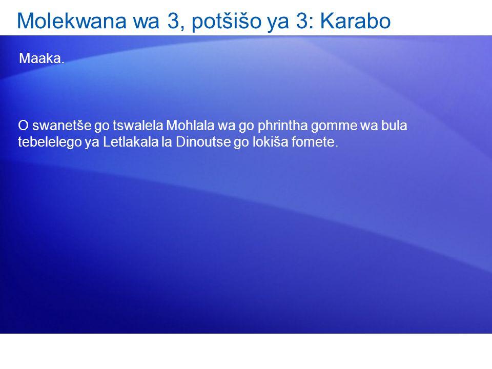 Molekwana wa 3, potšišo ya 3: Karabo Maaka.