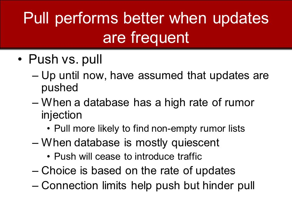 Pull performs better when updates are frequent Push vs.