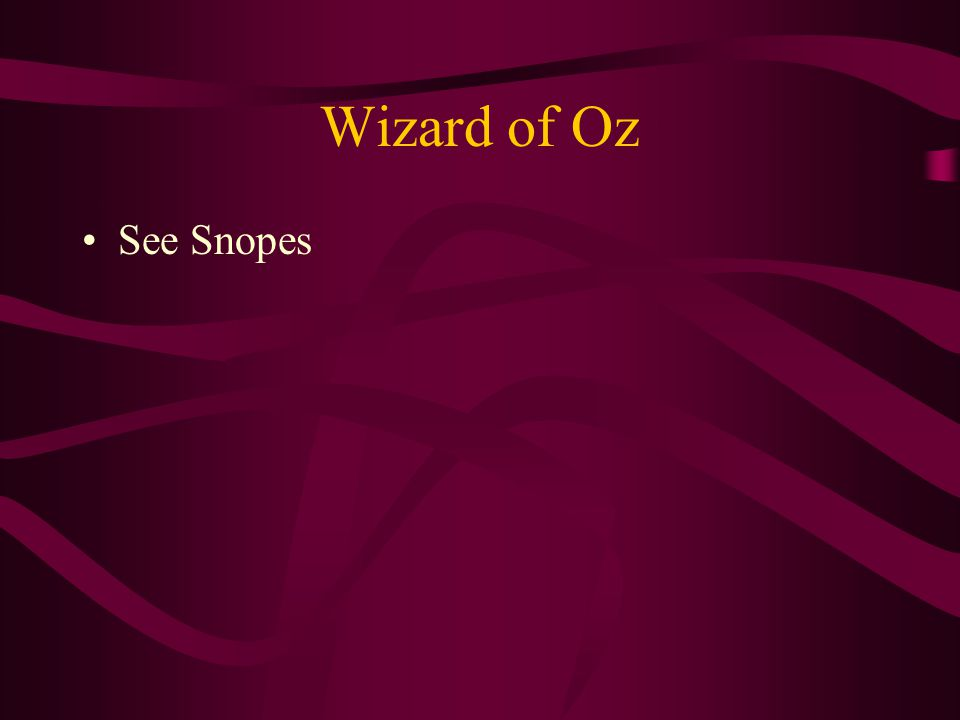 Wizard of Oz See Snopes