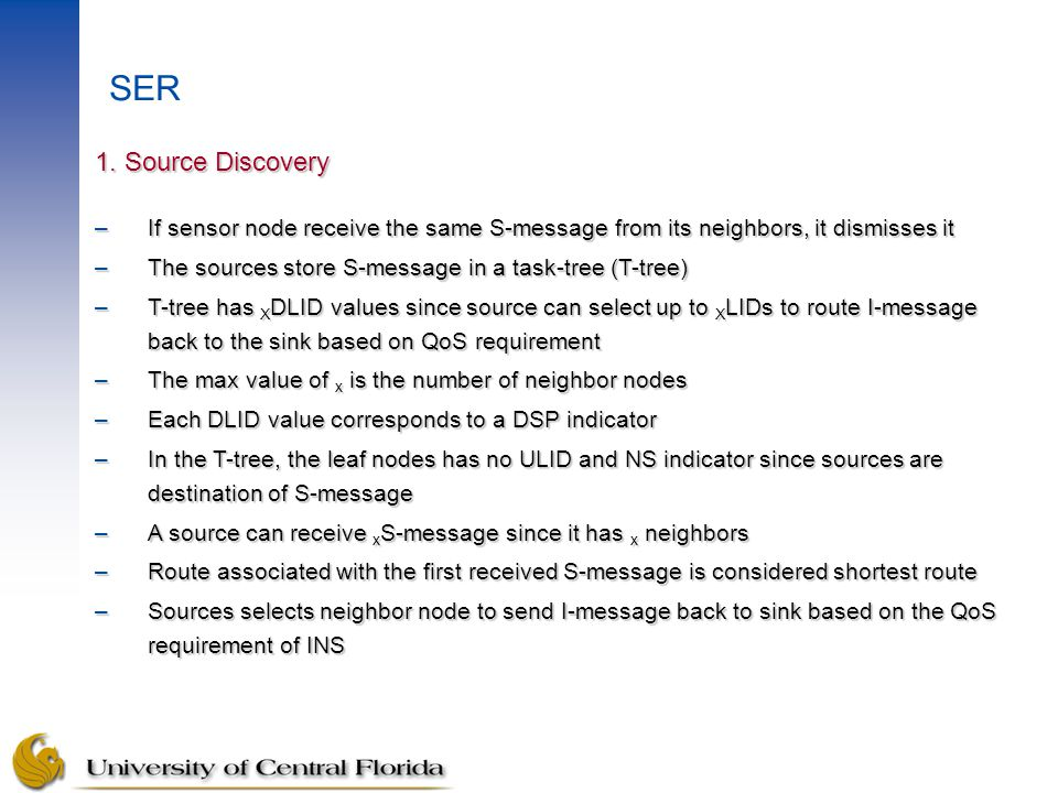 1. Source Discovery –If sensor node receive the same S-message from its neighbors, it dismisses it –The sources store S-message in a task-tree (T-tree