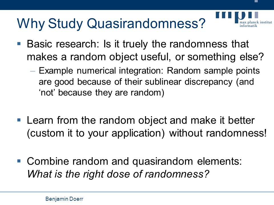 Benjamin Doerr Why Study Quasirandomness.