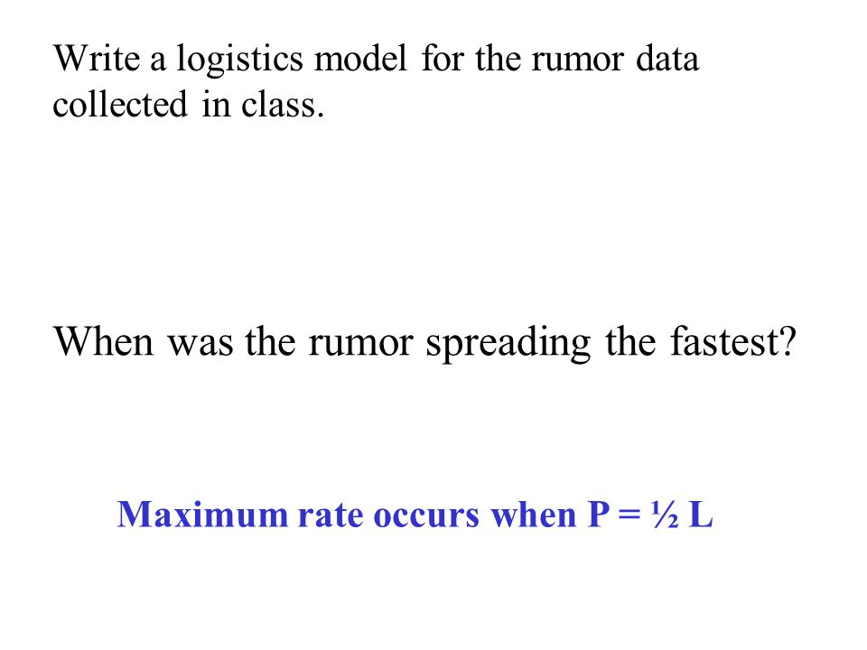 The differential equation of a logistic curve looks like… Write a differential equation for the rumor data collected in class.
