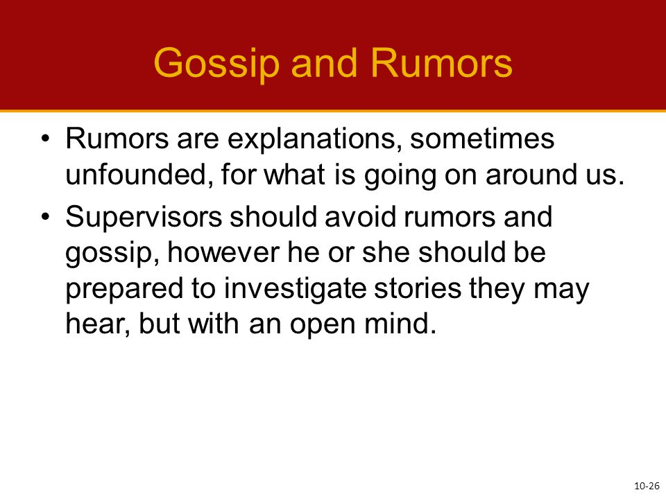 Gossip and Rumors Rumors are explanations, sometimes unfounded, for what is going on around us.