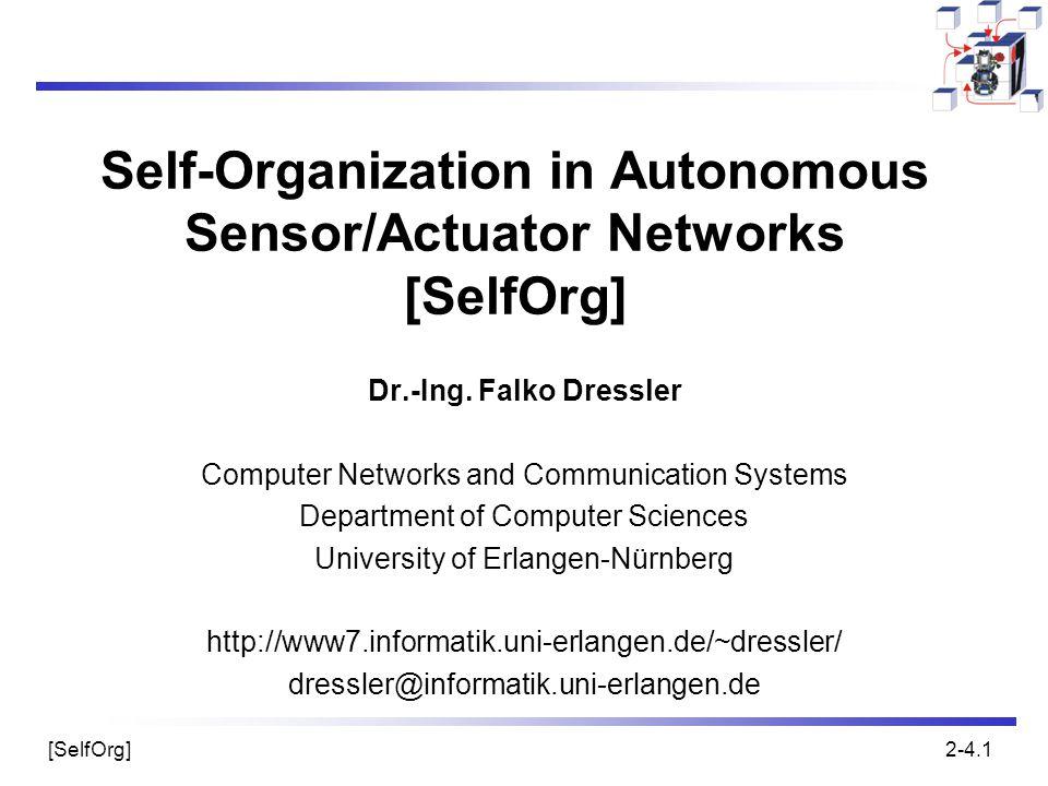 [SelfOrg]2-4.1 Self-Organization in Autonomous Sensor/Actuator Networks [SelfOrg] Dr.-Ing.
