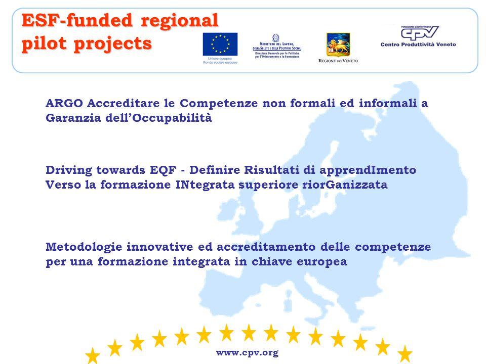 www.cpv.org Anticipation on skills needs Common framework for standardising the results of the analysis of the different actors: Network System for the permanent observation of vocational and training needs planned and implemented by ISFOL Available on-line at http://fabbisogni.isfol.it Sector trends Sector list of vocational needs Description of vocational needs Estimates of job offers in the short term Medium term employment prospects