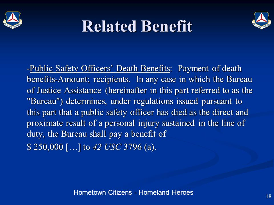 Hometown Citizens - Homeland Heroes Related Benefit -Public Safety Officers' Death Benefits: Payment of death benefits-Amount; recipients.