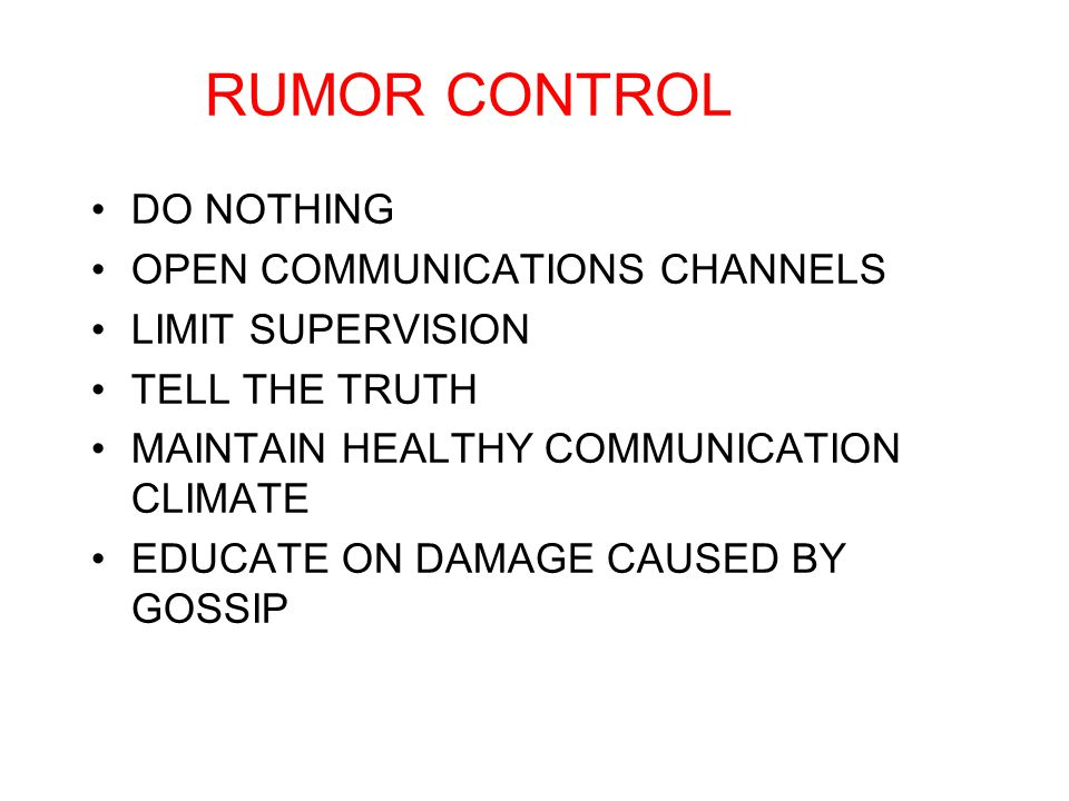 RUMOR CONTROL DO NOTHING OPEN COMMUNICATIONS CHANNELS LIMIT SUPERVISION TELL THE TRUTH MAINTAIN HEALTHY COMMUNICATION CLIMATE EDUCATE ON DAMAGE CAUSED BY GOSSIP