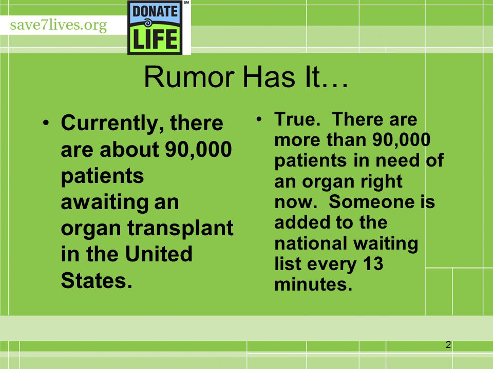 3 Rumor Has It… The more famous and rich you are, the sooner you will receive an organ for transplantation.