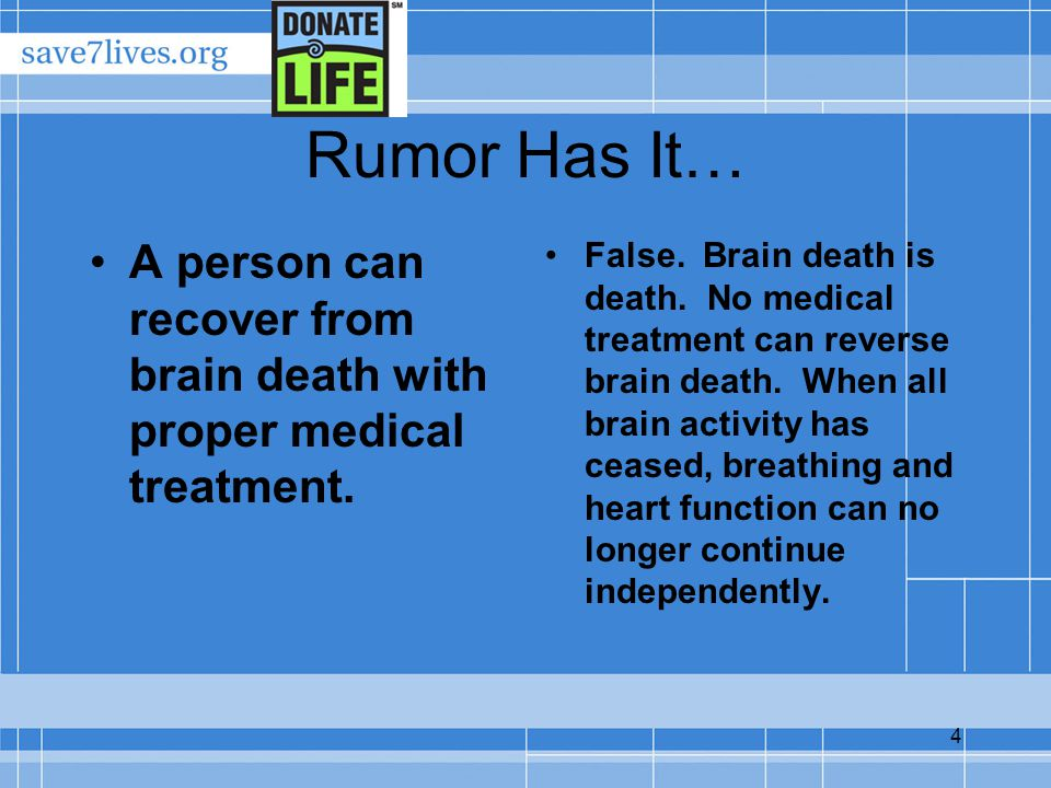 5 Rumor Has It… Most major religions oppose organ and tissue donation.