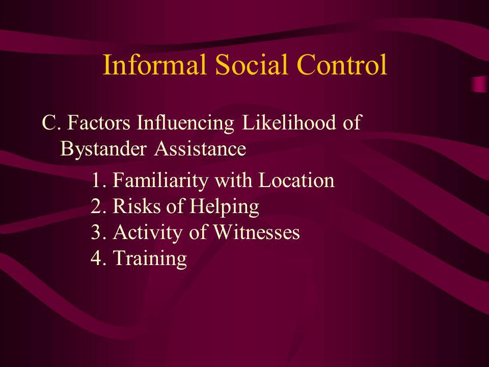 Informal Social Control C. Factors Influencing Likelihood of Bystander Assistance 1.