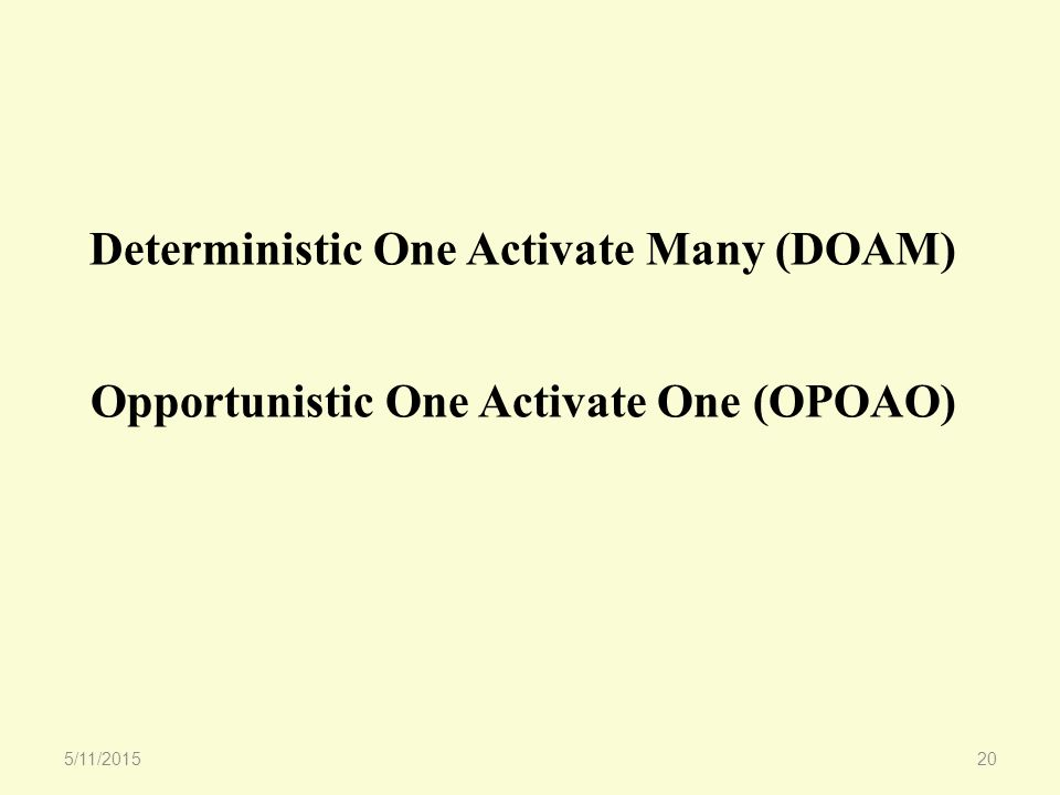 Deterministic One Activate Many (DOAM) Opportunistic One Activate One (OPOAO) 5/11/201520