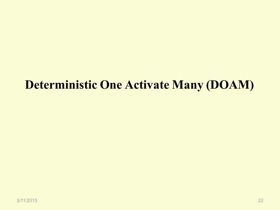 Deterministic One Activate Many (DOAM) 5/11/201522