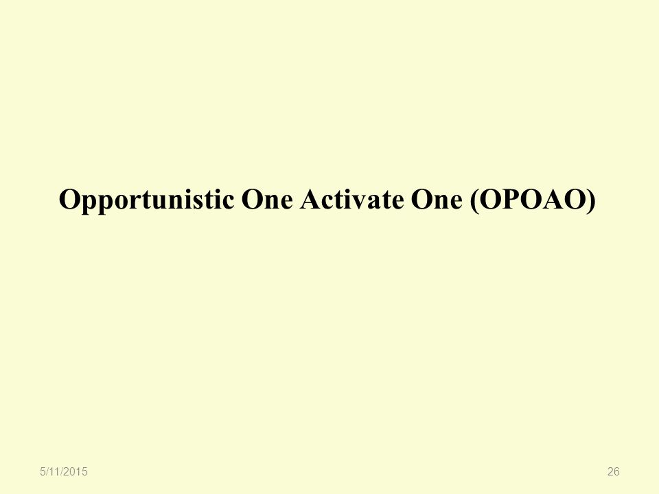 Opportunistic One Activate One (OPOAO) 5/11/201526